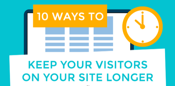How to make your readers stay longer on your blog or website